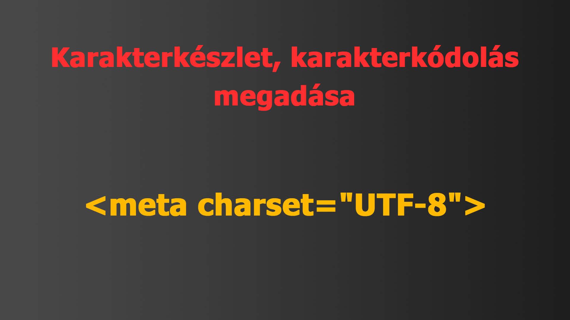 HTML karakterkódolás, karakterkészlet megadása (HTML meta charset) pontos HTML kód