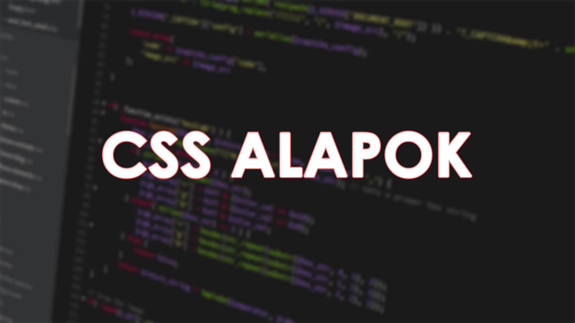 CSS alapok (A CSS alapjainak összefoglalója) című cikk nyitóképe