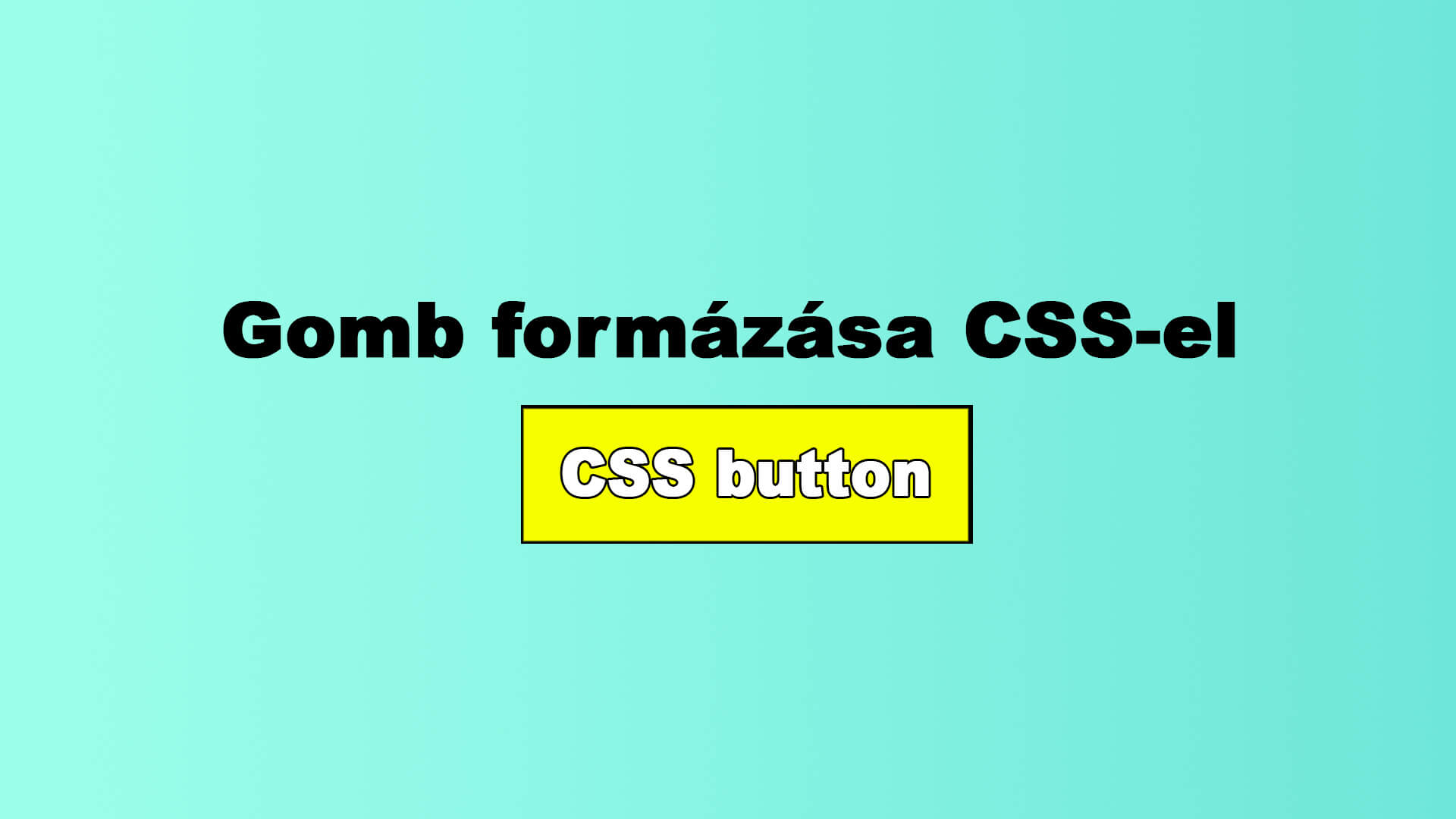 Gomb formázása CSS-el (CSS button) című cikk nyitóképe