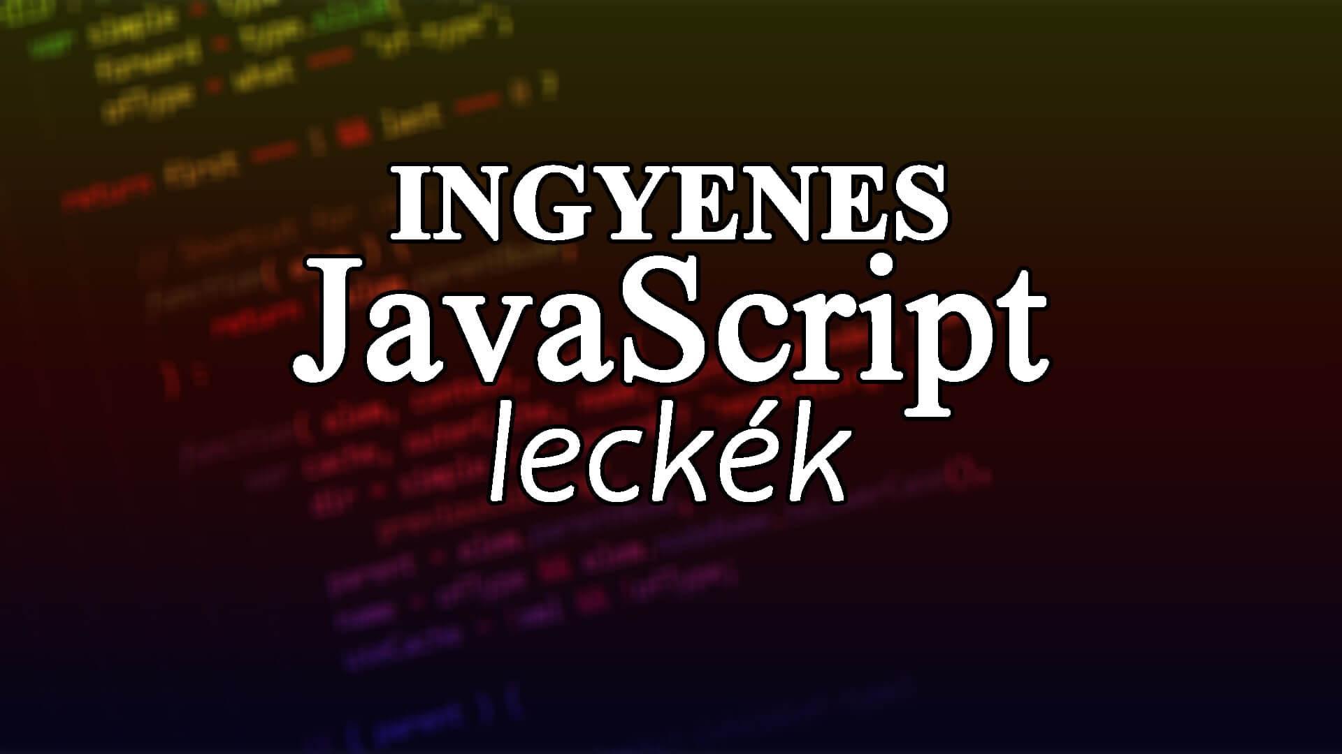 Ingyenes JavaScript leckék, magyarul - JavaScript bejegyzések borítóképe