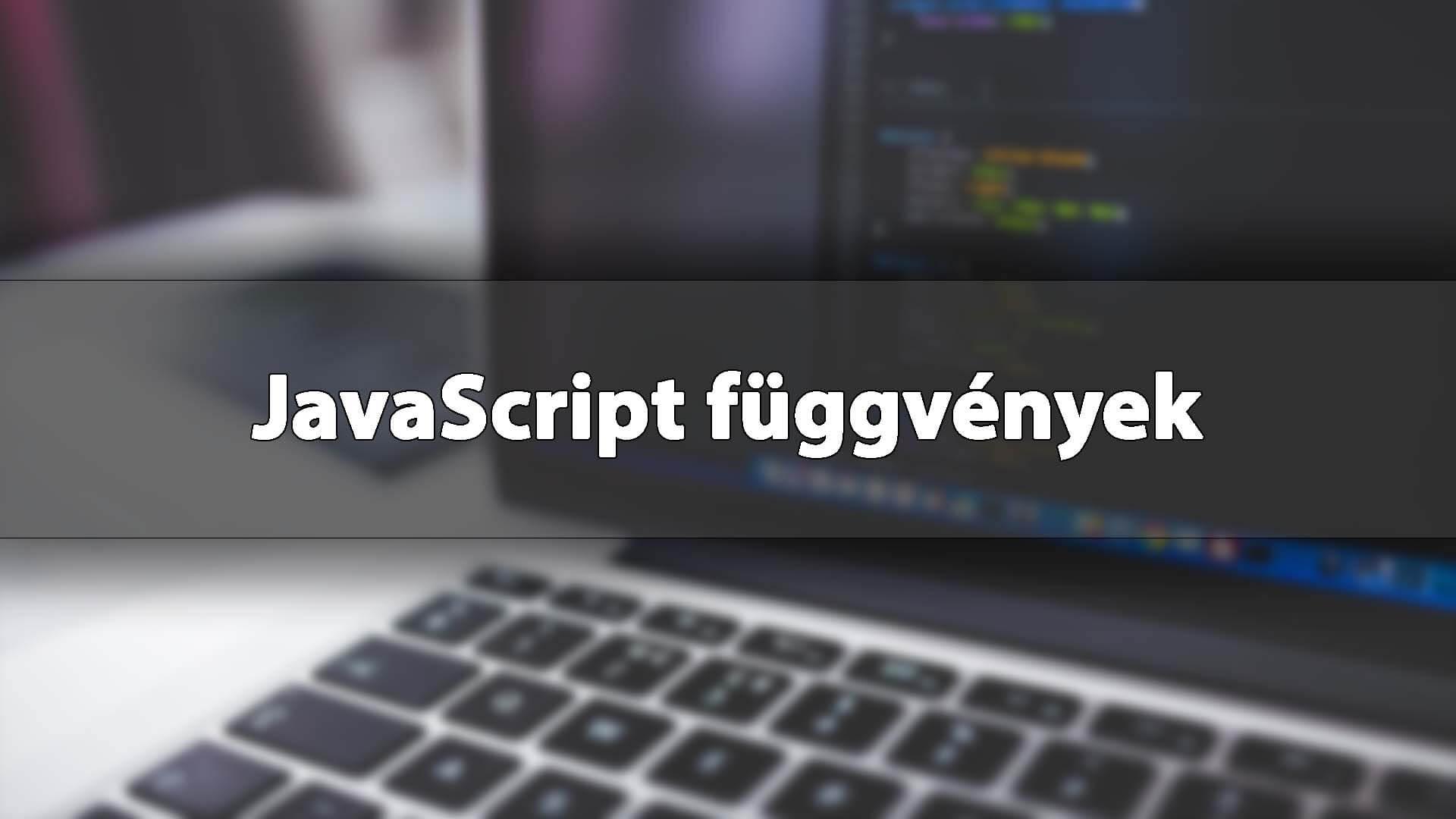 JavaScript függvények, eljárások, metódusok (JS függvény fogalma, létrehozása, meghívása) című cikk borítóképe