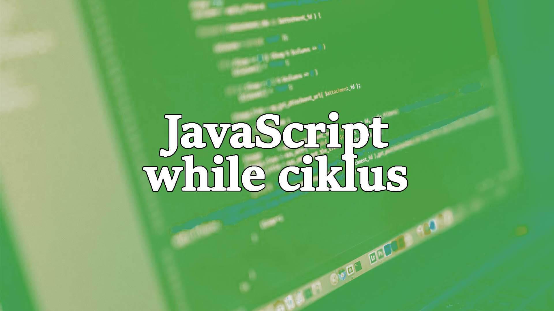 JavaScript while ciklus bemutatása (JS while és do while iteráció szintaktika, példa) című cikk borítóképe