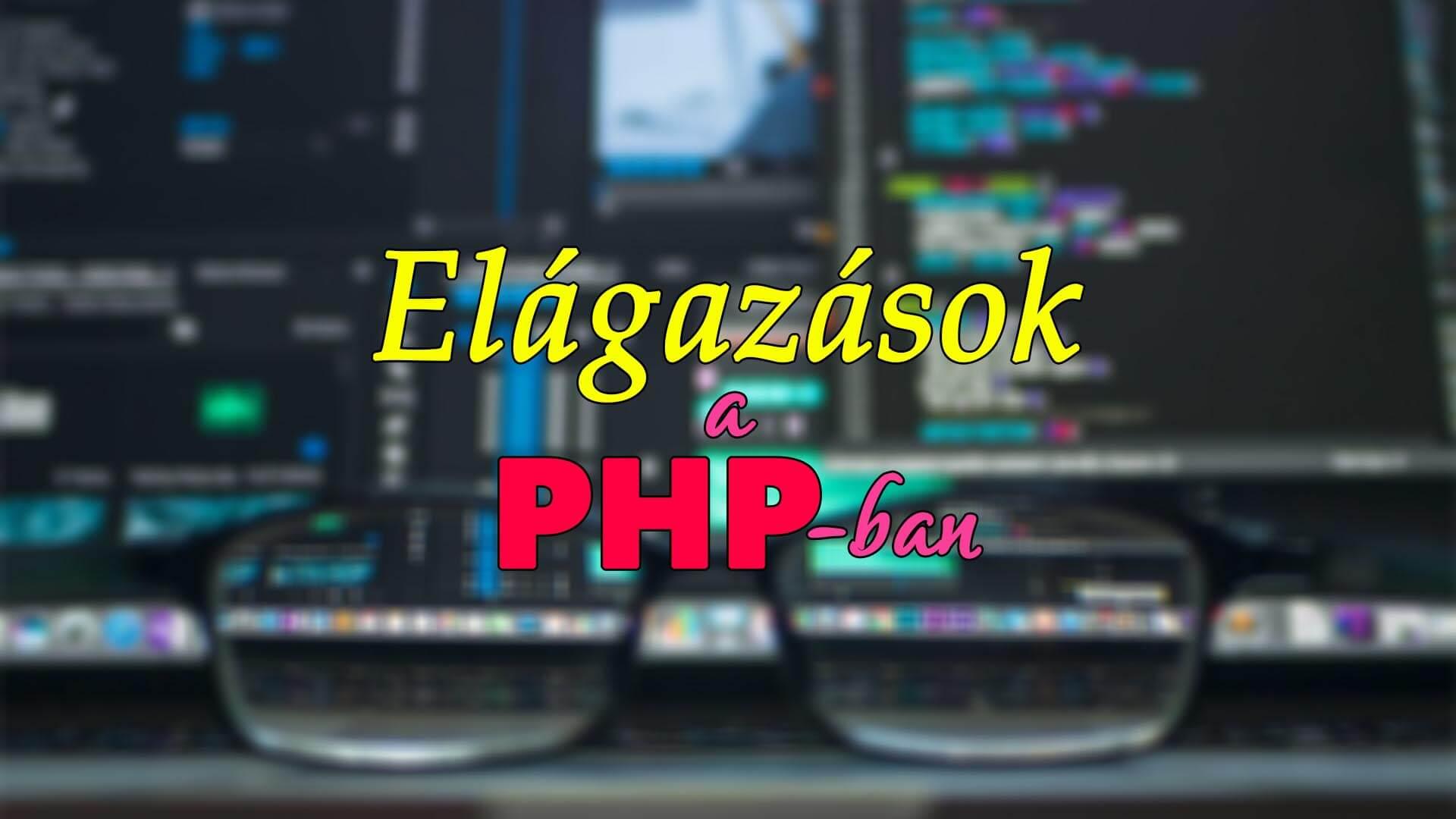 Elágazások a PHP-ban (if és switch feltételes utasítás) című cikk borítóképe