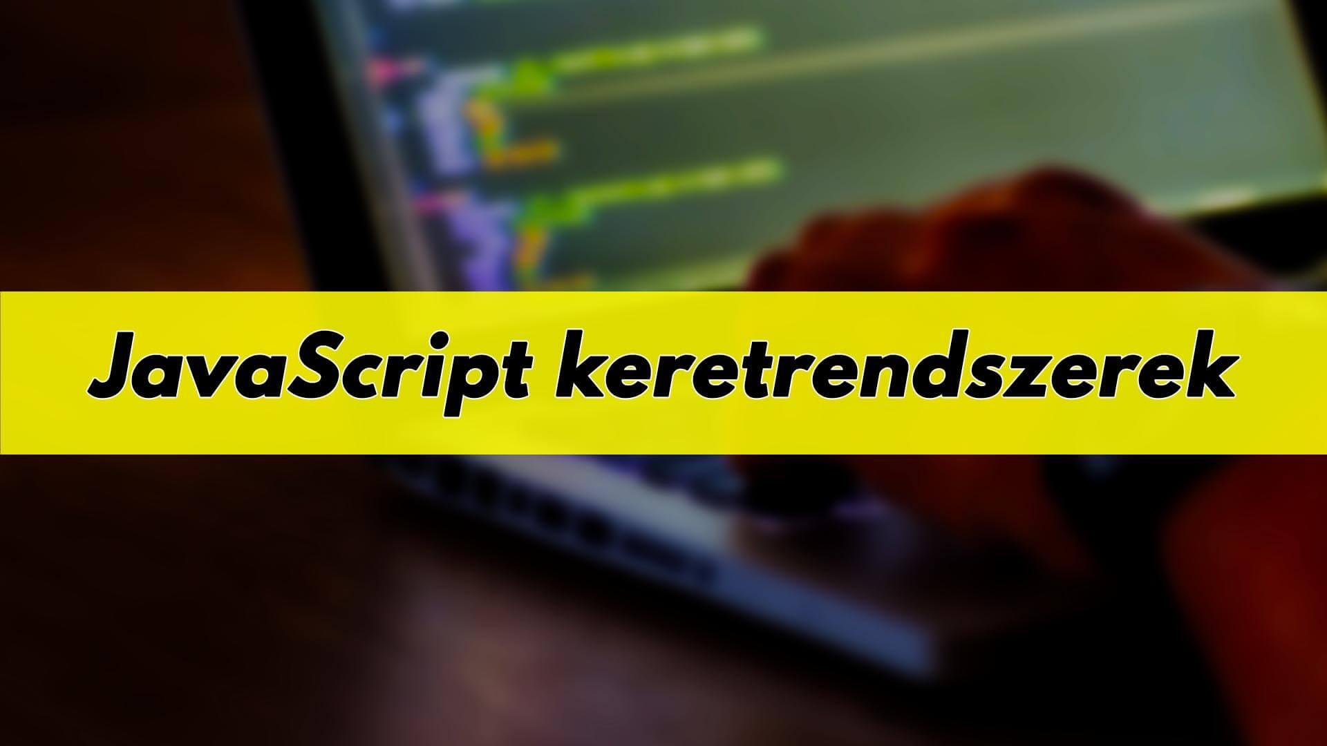 A legjobb JavaScript keretrendszerek (17 JS framework) című cikk borítóképe