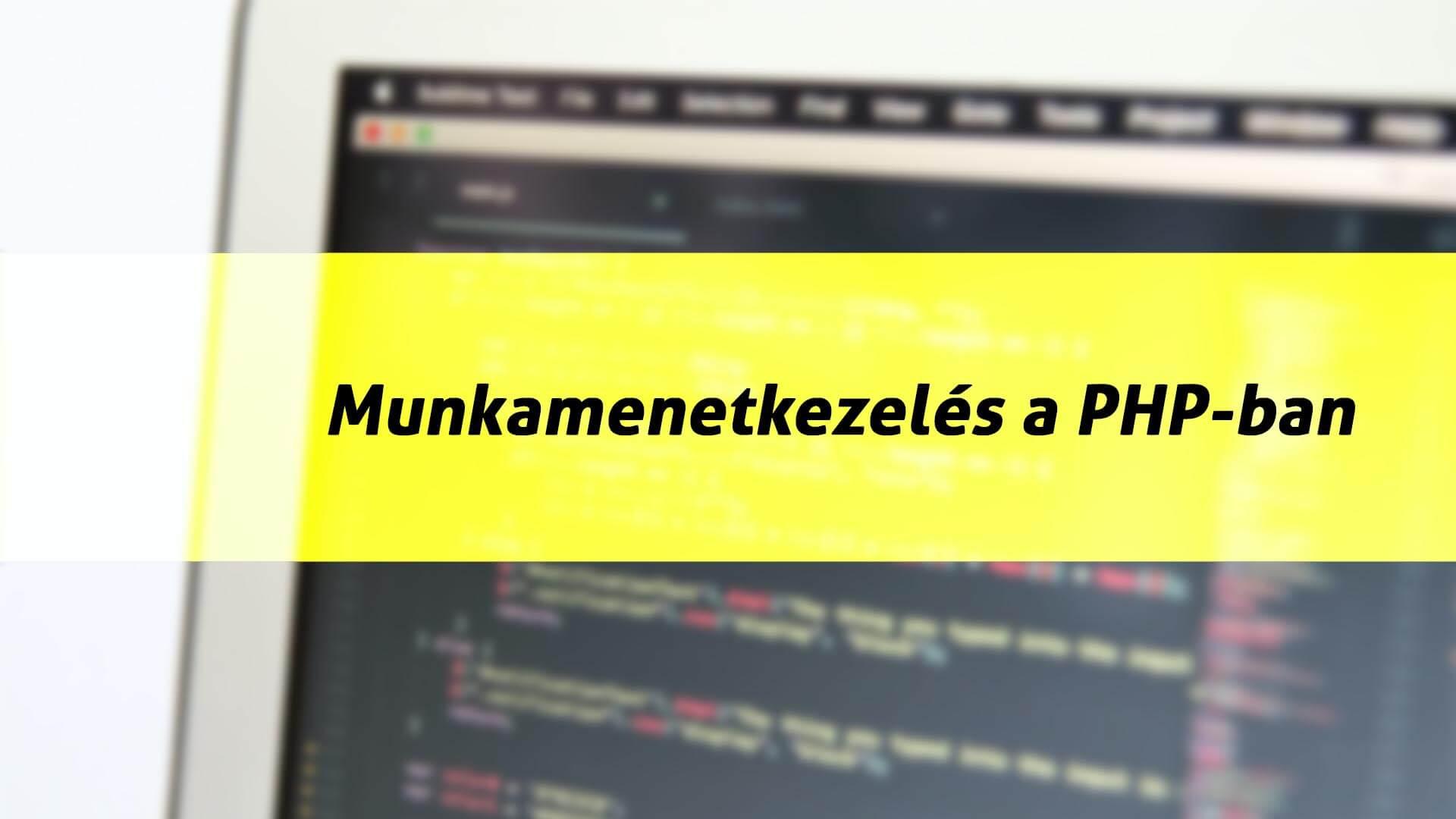 Session, azaz munkamenetkezelés PHP-ban (Munkamenet indítása, session változók létrehozása, munkamenet megszűntetése) című cikk borítóképe